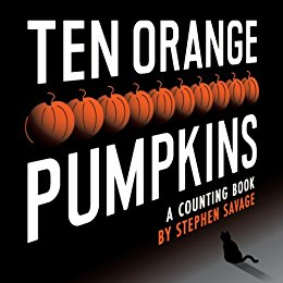 Ten Orange Pumpkins: A Counting Book by Stephen Savage