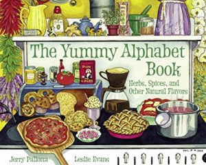 The Yummy Alphabet Book: Herbs, Spices, and Other Natural Flavors by Jerry Pallotta
