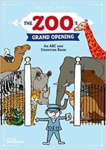 The Zoo's Grand Opening: An ABC and Counting Book by Judith Drews