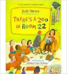 There's a Zoo in Room 22 by Judy Sierra