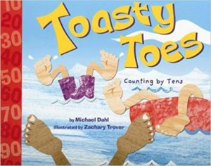 Toasty Toes: Counting by Tens by Michael Dahl