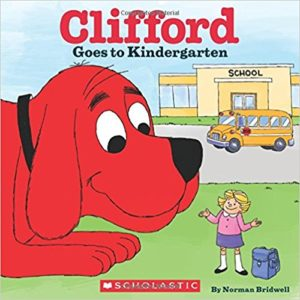 Clifford Goes to Kindergarten by Norman Birdwell