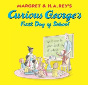 Curious George's First Day of School by H. A. Rey