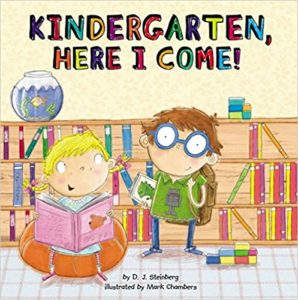 Kindergarten, Here I Come! by D.J. Steinberg