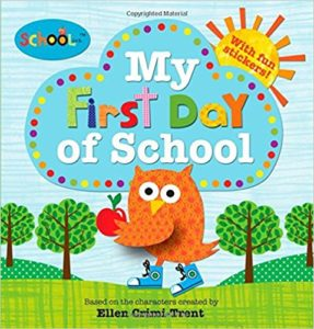 Schoolies: My First Day of School by Ellen Crimi-Trent