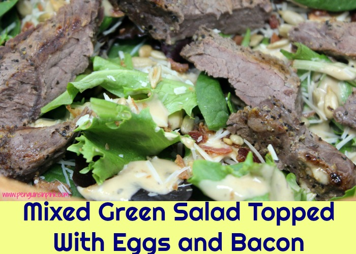This Mixed Green Salad Topped With Eggs and Bacon is absolutely fantastic when topped with steak or chicken. A perfect side dish or main dish.