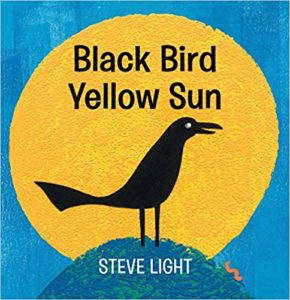 Black Bird Yellow Sun by Steve Light