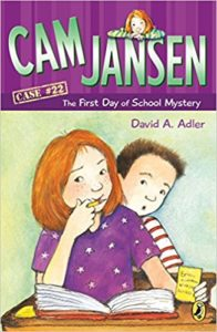 Cam Jansen: the First Day of School Mystery #22 by David A. Adler