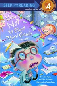 How Not to Start Third Grade by Cathy Hapka and Ellen Titlebaum