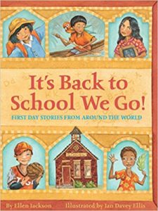 It's Back To School We Go!: First Day Stories from Around The World by Ellen Jackson