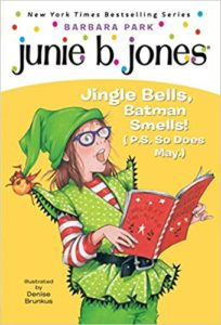 Junie B., First Grader: Jingle Bells, Batman Smells! by Barbara Park