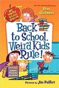 My Weird School Special: Back to School, Weird Kids Rule! by Dan Gutman