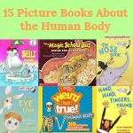From preschoolers to 7th graders this list of 15 Picture Books About the Human Body is sure to answer and educate your kids about the wonderful anatomy and physiology of the body.