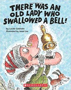 There Was an Old Lady Who Swallowed a Bell! by Lucille Colandro