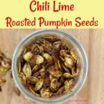 Chili Lime Roasted Pumpkin Seeds