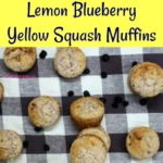 Lemon Blueberry Yellow Squash Muffins