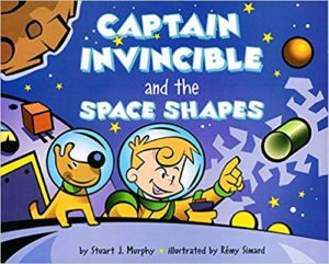 Captain Invincible and the Space Shapes by Stuart J. Murphy
