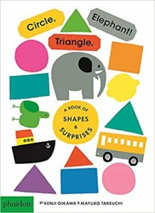 Circle, Triangle, Elephant: A Book of Shapes and Surprises by Kenji Oikawa