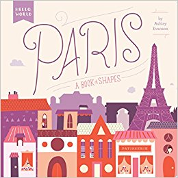 Paris: A Book of Shapes by Ashley Evanson