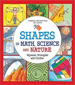 Shapes in Math, Science and Nature: Squares, Triangles and Circles by Catherine Sheldrick Ross