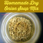 A flavorful, homemade version of onion soup mix. Homemade Dry Onion Soup mix is a mix of dried onion, parsley, turmeric powder, and a few other common household herbs.