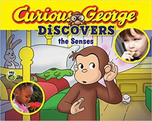 Curious George Discovers the Senses by H.A. Rey