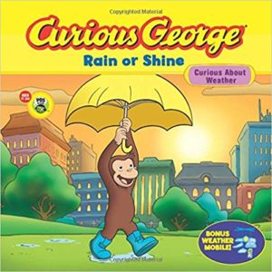 Curious George Rain or Shine by H.A. Rey