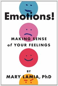Emotions!: Making Sense of Your Feelings by Mary C. Lamia