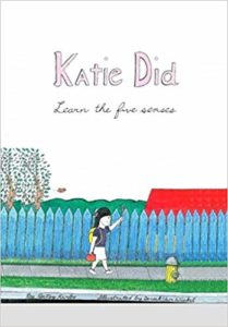 Katie Did Learn the Five Senses by B. Kirbo