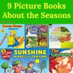 Through this list of 9 Picture Books About the Seasons, you are sure to find at least a couple to answer all your kids' questions.