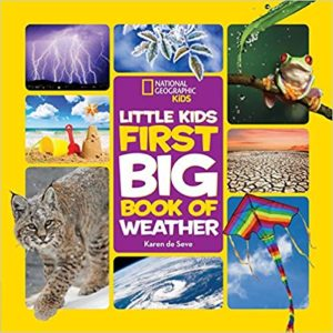 National Geographic Little Kids First Big Book of Weather by Karen de Seve