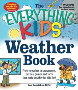 The Everything KIDS' Weather Book by Joe Snedeker