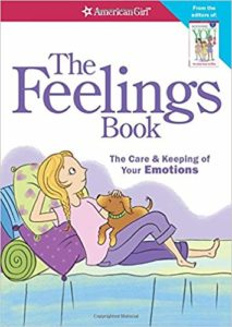 The Feelings Book: The Care and Keeping of Your Emotions by Dr. Lynda Madison