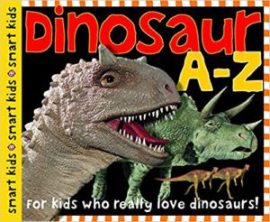 Dinosaur A-Z For kids who really love dinosaurs! by Roger Priddy