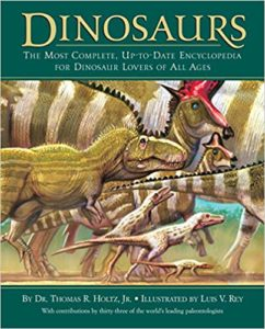 Dinosaurs The Most Complete, Up-to-Date Encyclopedia for Dinosaur Lovers of All Ages by Dr. Thomas R. Holtz Jr.