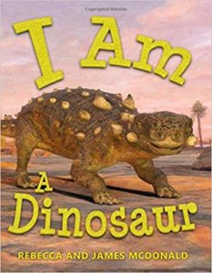I Am A Dinosaur by Rebecca and James McDonald