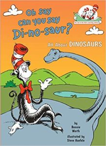 Oh Say Can You Say Di-no-saur All About Dinosaurs by Bonnie Worth