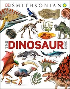 The Dinosaur Book by DK and Smithsonian