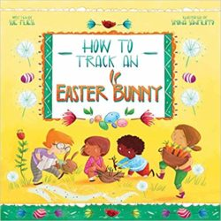 How to Track an Easter Bunny by Sue Fliess