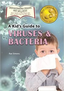 A Kid's Guide to Viruses and Bacteria by Rae Simons