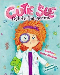 Cutie Sue Fights the Germs by Kate Melton