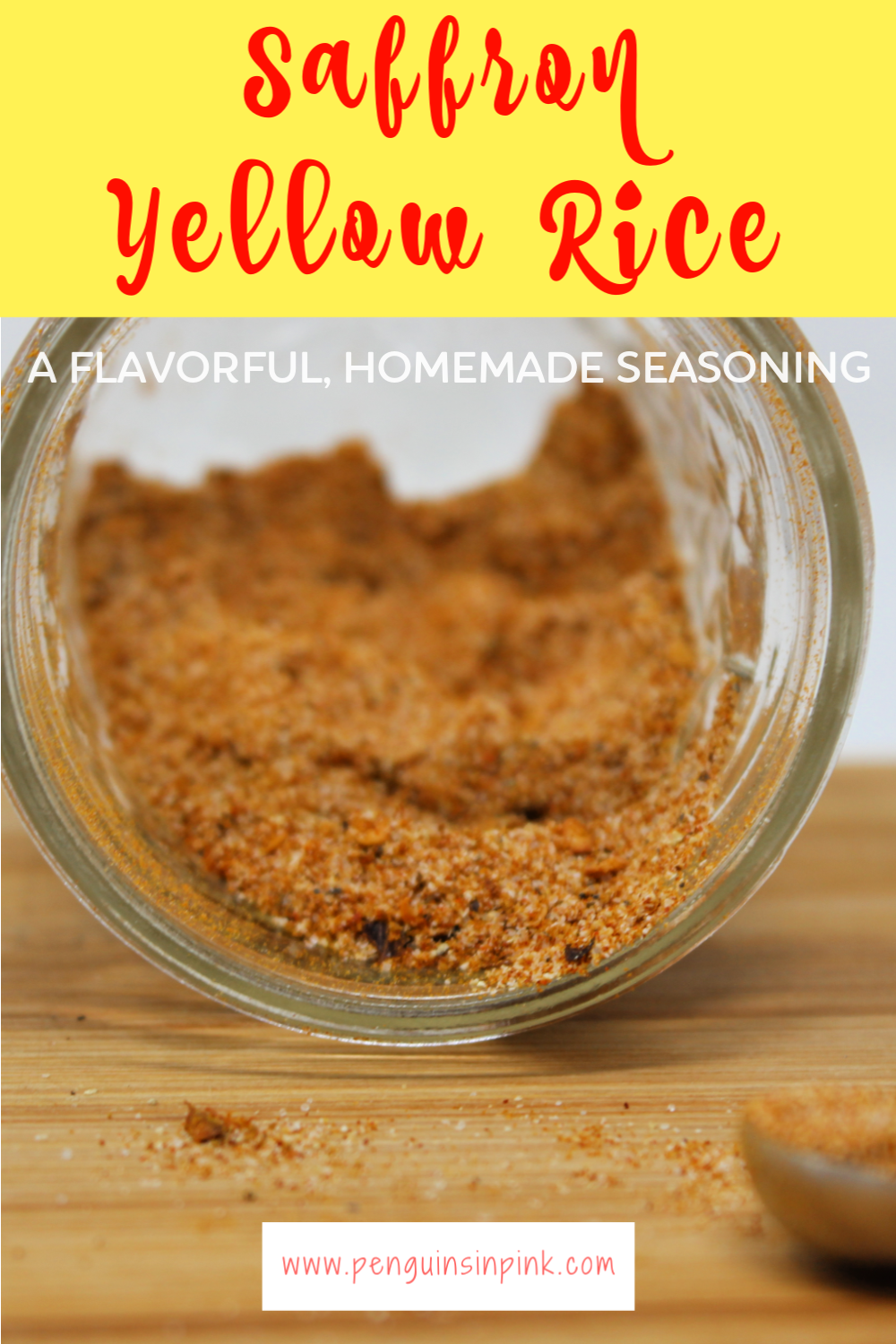 Saffron Yellow Rice Seasoning is a delicious, flavorful, homemade version of commercial seasoning mix to make yellow rice.