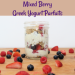Creamy layers of Greek yogurt with extra protein mixed in, fresh mixed berries, and crunchy granola make these Mixed Berry Greek Yogurt Parfaits a healthy and delicious meal perfect for breakfast, lunch, or snack time.