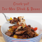 Crock-pot Tex-Mex Steak and Beans is a quick and easy week night meal to throw together; full of tender, juicy steak, black beans, peppers, and onions.