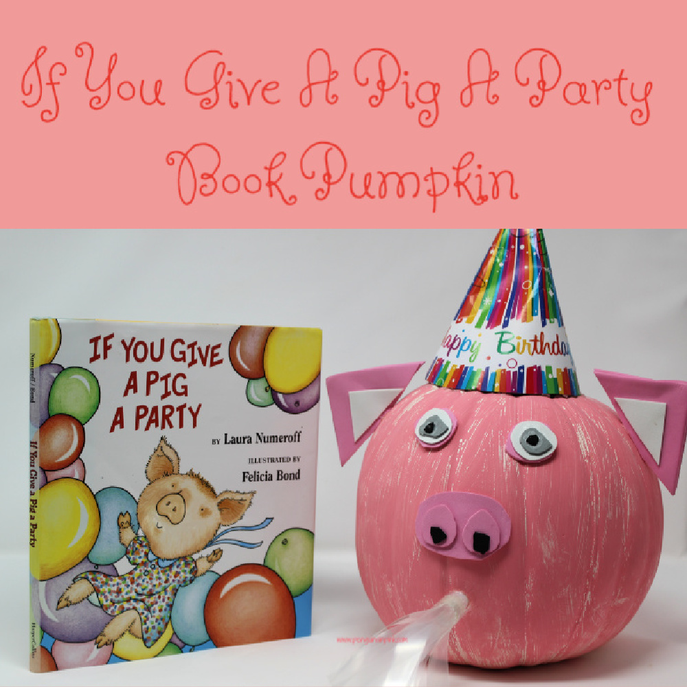 If You Give A Pig A Party Book Pumpkin is a fun kid-made craft to make a Pig inspired pumpkin for a pumpkin book project.